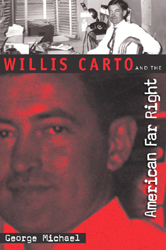 Willis Carto and the American Far Right by George Michael