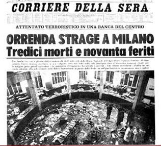 A contemporary press report of the 1969 Piazza Fontana bombing, inaugurating a series of terrorist bombings in Italy coordinated by sinister forces in the Italian secret state.