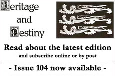 Subscribe to Heritage and Destiny magazine Online or By Post